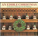 An Edible Christmas: A Treasury of Recipes for the Holiday Season ~ Irena Chalmers
