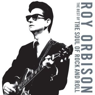 Roy Orbison - Best Of The Soul Of Rock And Roll - Zortam Music