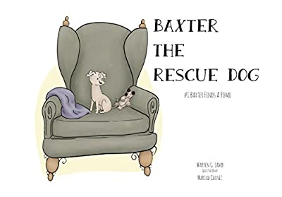 Baxter the Rescue Dog: #1 - Baxter Finds a Home