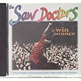 The Saw Doctors To Win Just Once (Cd2) [CD 2] by Saw Doctors (1996) Audio CD