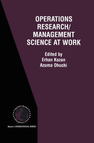 Operations Research/Management Science at Work (International Series in Operations Research & Management Science)