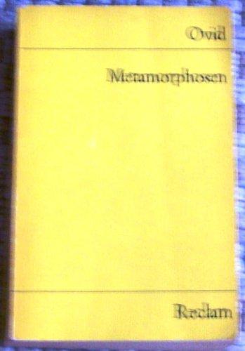 Metamorphosen : Epos in 15 Büchern. = Metamorphoses. Reclams Universal-Bibliothek Nr. 356 ; 3150003563 Publius Ovidius Naso.