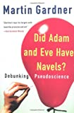 Did Adam and Eve Have Navels?: Debunking Pseudoscience (0393322386) by Martin Gardner