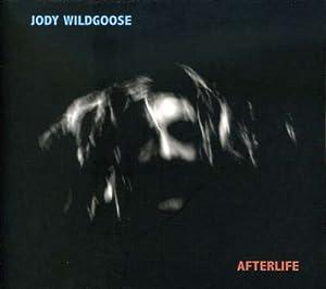 Amazon.com: Jody Wildgoose: Afterlife: Music