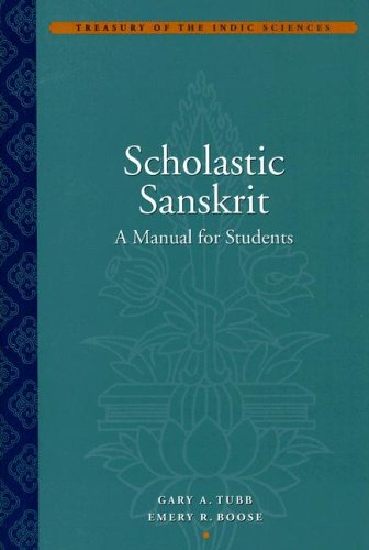 Scholastic Sanskrit: A Manual for Students (Treasury of the Indic Sciences)