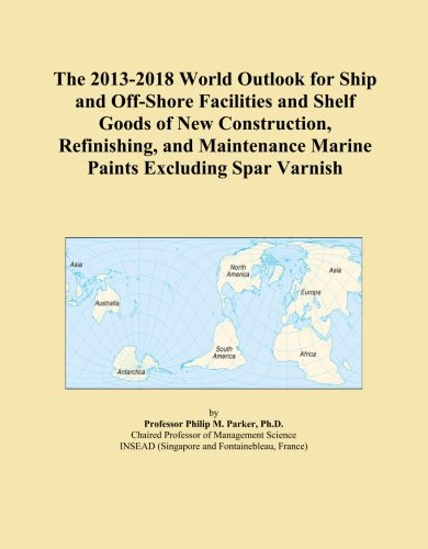 the-2013-2018-world-outlook-for-ship-and-off-shore-facilities-and-shelf-goods-of-new-construction-re