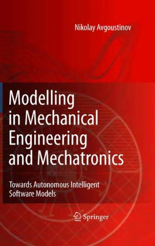 Modelling in Mechanical Engineering and Mechatronics: Towards Autonomous Intelligent Software Models [Avgoustinov, Nikolay] (Tapa Dura)