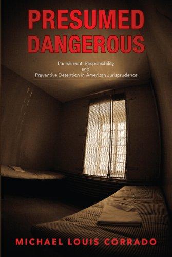 Presumed Dangerous: Punishment, Responsibility, and Preventive Detention in American Jurisprudence