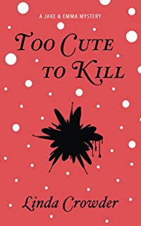 Too Cute To Kill by Linda Crowder ebook deal