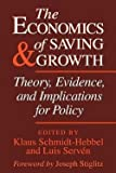 img - for The Economics of Saving and Growth : Theory, Evidence, and Implications for Policy (Paperback - Revised Ed.)--by Luis Servin [2005 Edition] book / textbook / text book