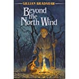 Beyond the North Wind (0688113575) by Bradshaw, Gillian