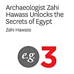 Archaeologist Zahi Hawass Unlocks the Secrets of Egypt | Zahi Hawass