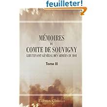 Mémoires du comte de Souvigny, lieutenant général des armées du roi: Tome 3. Année 1660 et appendice
