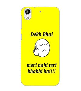 HTC DESIRE 626 DEKH BHAI Back Cover by PRINTSWAG