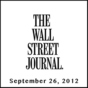The Morning Read from The Wall Street Journal, September 26, 2012 | [The Wall Street Journal]