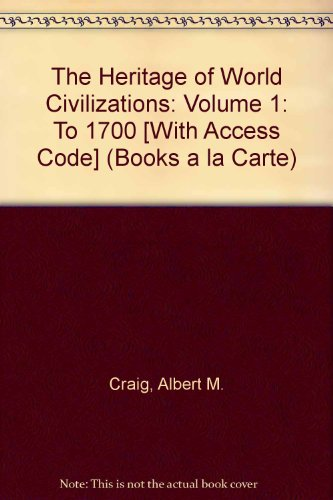The Heritage of World Civilizations: Volume 1, Books a la Carte Plus MyHistoryLab -- Access Card Package (9th Edition)