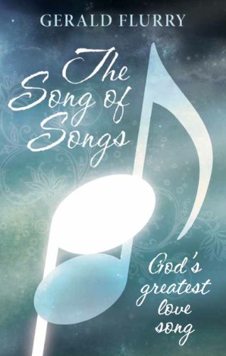 Gerald Flurry - The Song Of Songs: God's greatest love song (English Edition)