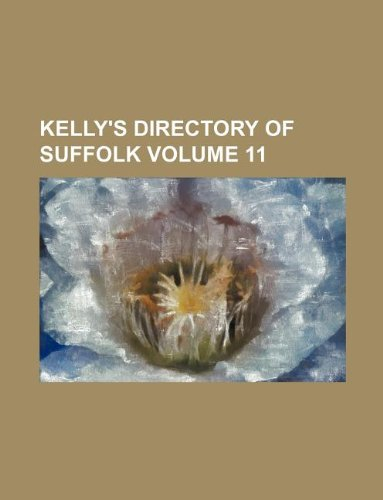 Kelly's directory of Suffolk Volume 11