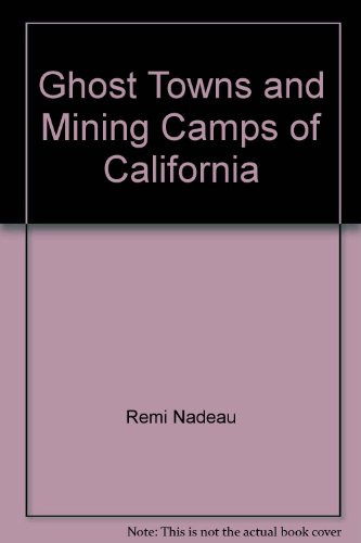 Ghost Towns & Mining Camps of California
