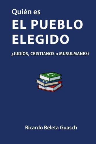 Quién es El Pueblo Elegido: ¿judíos, cristianos o musulmanes?