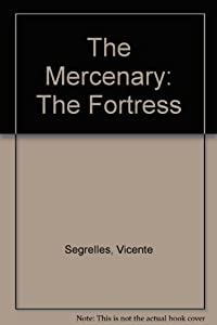The Mercenary: The Fortress by Vicente Segrelles