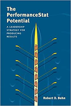 The PerformanceStat Potential: A Leadership Strategy For Producing Results (Brookings / Ash Institute Series, Innovative Governance In The 21st ... Innovative Governance In The 21st Century)