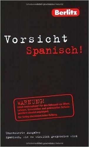 vorsicht spanisch spanisch wie es wirklich gesprochen. Black Bedroom Furniture Sets. Home Design Ideas