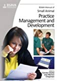 img - for BSAVA Manual of Small Animal Practice Management and Development 1st Edition by Clarke, Carole, Chapman, Marion (2012) Paperback book / textbook / text book