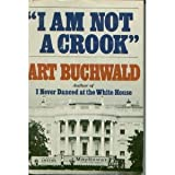 I Am Not a Crook (0399114130) by Buchwald, Art