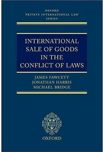 International Sale of Goods in the Conflict of Laws (Oxford Private International Law Series)