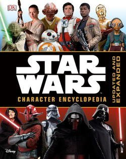 DK Publishing: Star Wars Character Encyclopedia, Updated and Expanded (Hardcover - Revised Ed.); 2016 Edition