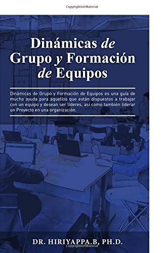 Dinámicas de Grupo y Formación de Equipos  [B; Ph.D., Hiriyappa] (Tapa Blanda)