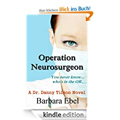 Operation Neurosurgeon:   You never know ... who's in the OR: You never know...who's in the OR (The Dr. Danny Tilson Series)