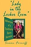 """Lady in the Locker Room"": Adventures of a Trailblazing Sports Journalist"