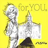 ハジ→「for YOU。」