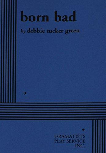 Born Bad, by Debbie Tucker Green