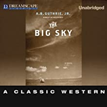 The Big Sky Audiobook by A. B. Guthrie Narrated by Kevin Foley