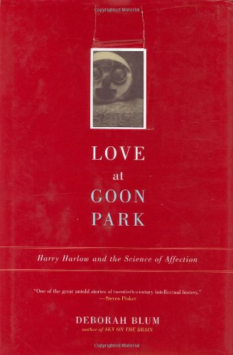 Love at Goon Park: Harry Harlow and the Science of Affection (Harlow And Co compare prices)