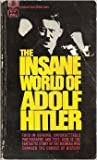 The Insane World of Adolf Hitler