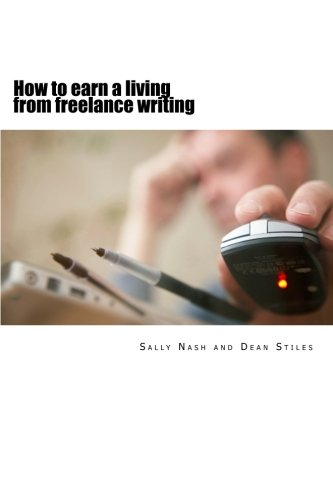 How to earn a living from freelance writing: An introduction to journalism with set-by-step guides and exercises that te
