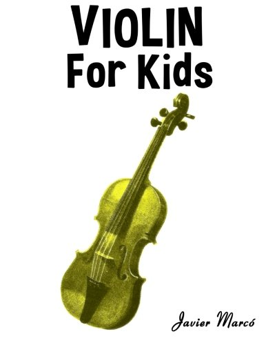 Violin for Kids: Christmas Carols, Classical Music, Nursery Rhymes, Traditional & Folk Songs! (Nursery Rhyme Sheet Music compare prices)