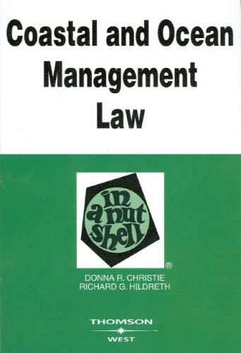 Coastal and Ocean Management Law in a Nutshell (In a Nutshell (West Publishing))