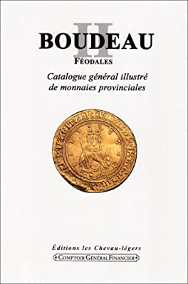 Boudeau II, Feodales Catalogue General Illustre de Monnaies par E. Boudeau