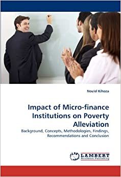 impact of micro finance The impact of microfinance in sub-saharan africa: a systematic review of the evidence  and through systematic review of the evidence relating to alternative financial and development services to meet these needs will a fully evidence-informed approach be possible  ar andersontanzanian micro enterprises and micro finance: the role and.
