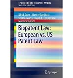 [(Biopatent Law: European vs  US Patent Law)] [Author: Ulrich Storz] published on (December, 2013)