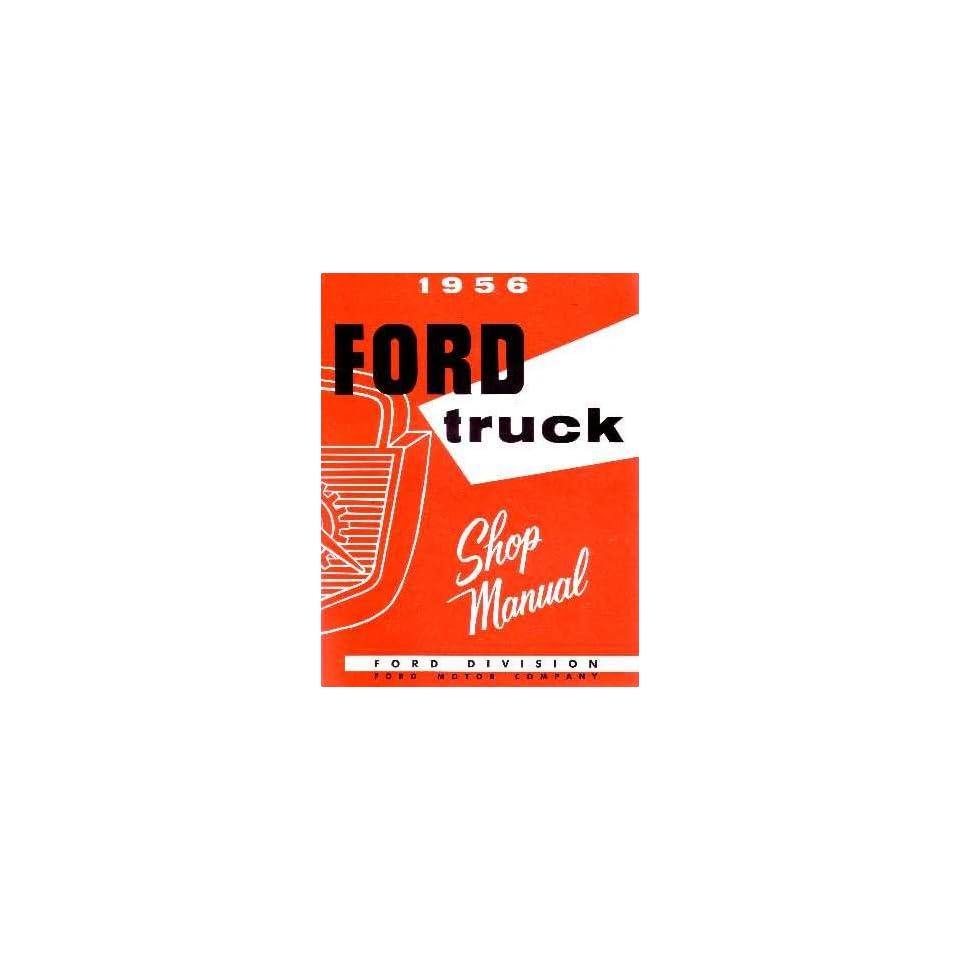 1956 FORD PICKUP TRUCK Shop Service Repair Manual Book