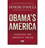 Obamas America: Unmaking the American Dream [ OBAMAS AMERICA: UNMAKING THE AMERICAN DREAM ] by DSouza, Dinesh (Author ) on Aug-13-2012 Hardcover