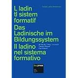 L ladin tl sistem formatif / Das Ladinische im Bildungssystem / Il ladino nel sistema formativo