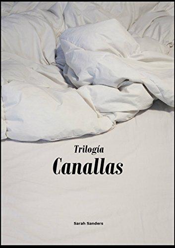 Canallas (Trilogía erótica completa): Un canalla en mi cama, Un verdadero canalla y Redimir a un canalla