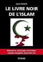 Le livre noir de l'islam